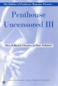"""""""Penthouse"""" Uncensored III"""