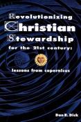 Revolutionizing Christian Stewardship for the 21st Century