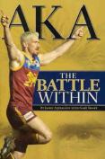 AKA: The Battle Within