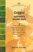 Guggul: Ayurveda's Wonder Herb