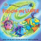 Rainbow Fish Follow the Leader