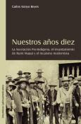 Nuestros Aqos Diez. La Asociacion Pro-Indigena, El Levantamiento de Rumi Maqui y El Incaismo Modernista [Spanish]