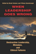 When Leadership Goes Wrong Destructive Leadership, Mistakes, and Ethical Failures