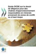 Guide Ocde Sur Le Devoir de Diligence Pour Des Chaines D'Approvisionnement Responsables En Minerais Provenant de Zones de Conflit Ou a Haut Risque