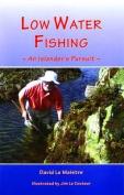 Low Water Fishing