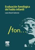Evaluaci N Fonol Gica del Habla Infantil [Spanish]