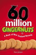 60 Million Gingernuts