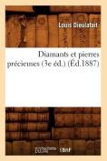 Diamants Et Pierres Precieuses (3e Ed.) (Ed.1887)  [FRE]