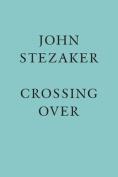 John Stezaker: Crossing Over