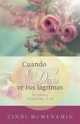 Cuando Dios Ve Tus Lagrimas [Spanish]