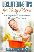 Decluttering Tips for Busy Moms