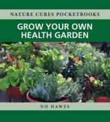 Grow Your Own Health Garden