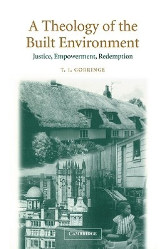 A Theology of the Built Environment: Justice, Empowerment, Redemption by Profess