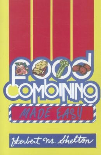 Food Combining Made Easy by Herbert M. Shelton.
