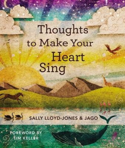 Thoughts to Make Your Heart Sing by Sally Lloyd-Jones.