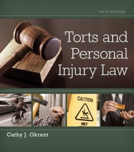 Torts and Personal Injury Law by Cathy Okrent. 1
