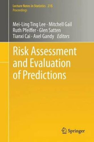 Risk Assessment and Evaluation of Predictions (Lecture Notes in Statistics) by M
