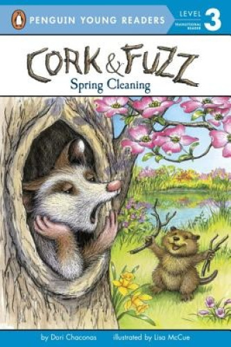 Spring Cleaning (Cork and Fuzz) by Dori J Chaconas.