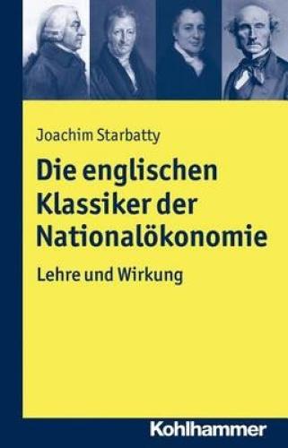 Die Englischen Klassiker Der Nationalokonomie: Lehre Und Wirkung [GER] by Joachi