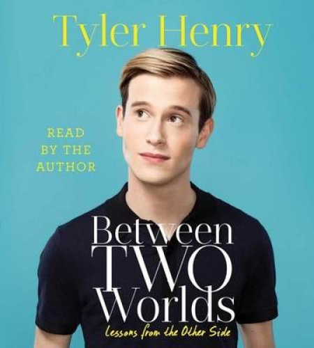 Between Two Worlds [Audio] by Tyler Henry.